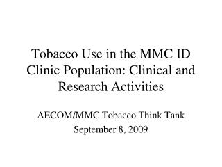 Tobacco Use in the MMC ID Clinic Population: Clinical and Research Activities