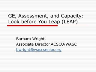 GE, Assessment, and Capacity: Look before You Leap (LEAP)