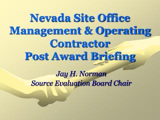 Nevada Site Office Management & Operating Contractor Post Award Briefing