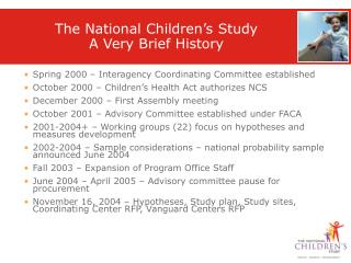 The National Children's Study  A Very Brief History