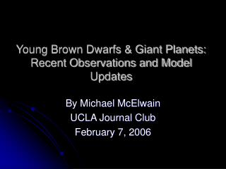 Young Brown Dwarfs & Giant Planets: Recent Observations and Model Updates