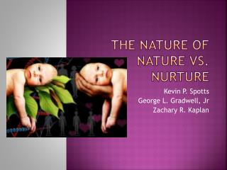 The Nature of Nature vs. Nurture