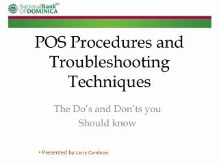 POS Procedures and Troubleshooting Techniques
