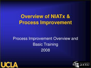 Overview of NIATx &  Process Improvement