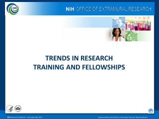 TRENDS IN RESEARCH  TRAINING AND FELLOWSHIPS