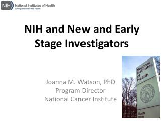 NIH and New and Early Stage Investigators