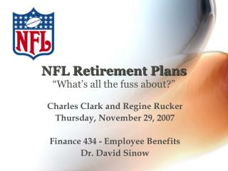 "NFL Retirement Plans ""What's all the fuss about?"""