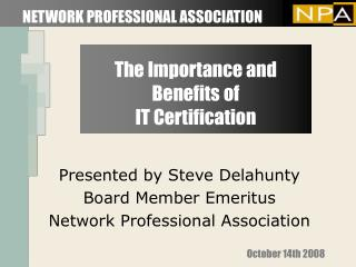 The Importance and Benefits of  IT Certification