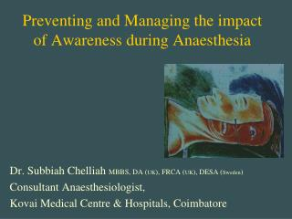 Preventing and Managing the impact of Awareness during Anaesthesia