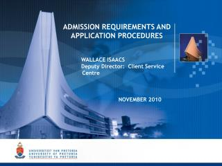 ADMISSION REQUIREMENTS AND APPLICATION PROCEDURES  	WALLACE ISAACS