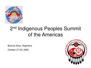 2 nd  Indigenous Peoples Summit of the Americas