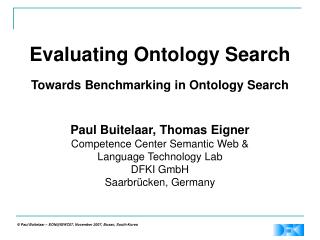 Evaluating Ontology Search Towards Benchmarking in Ontology Search Paul Buitelaar, Thomas Eigner