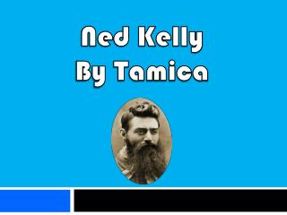 Ned Kelly By Tamica