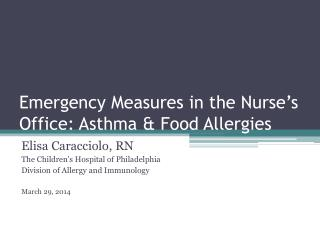 Emergency Measures in the Nurse's Office: Asthma & Food Allergies