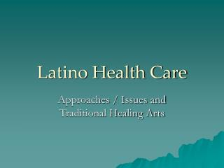 Latino Health Care