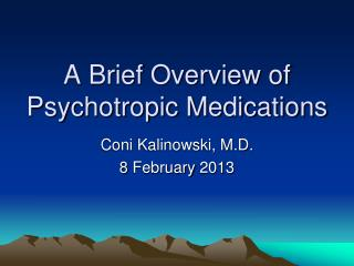 A Brief Overview of Psychotropic Medications