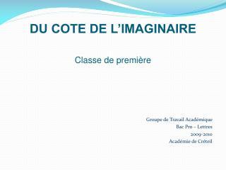 DU COTE DE L'IMAGINAIRE Classe de première