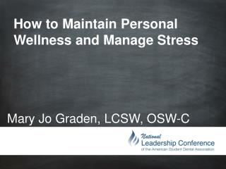 How to Maintain Personal Wellness and Manage Stress