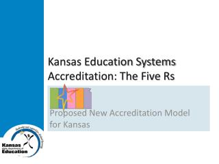 Kansas Education Systems Accreditation: The Five  Rs