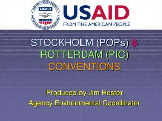 STOCKHOLM (POPs) &  ROTTERDAM (PIC) CONVENTIONS