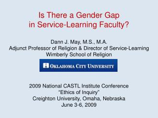 Is There a Gender Gap  in Service-Learning Faculty? Dann J. May, M.S., M.A.