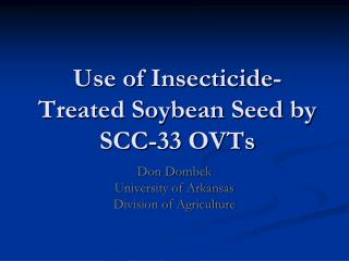 Use of Insecticide-Treated Soybean Seed by SCC-33 OVTs