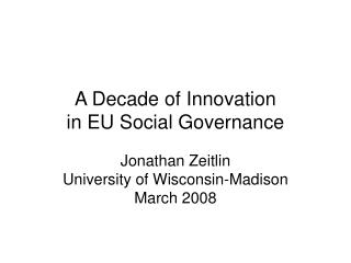 A Decade of Innovation  in EU Social Governance