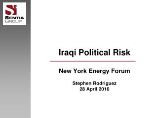 Iraqi Political Risk New York Energy Forum Stephen Rodriguez 28 April 2010
