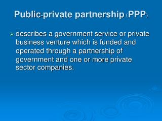 Public - private partnership  ( PPP )