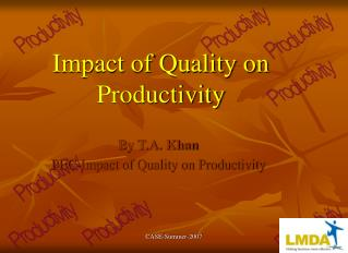 Impact of Quality on Productivity