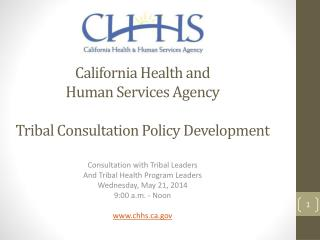 California Health and  Human Services Agency  Tribal Consultation Policy Development