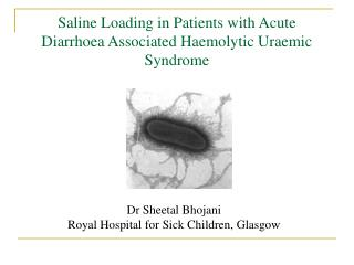 Saline Loading in Patients with Acute Diarrhoea Associated Haemolytic Uraemic Syndrome