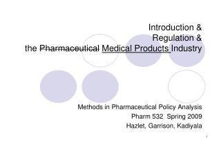 Introduction & Regulation &  the  Pharmaceutical Medical Products  Industry