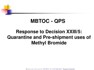 Response to Decision XXIII/5: Quarantine and Pre-shipment uses of Methyl Bromide