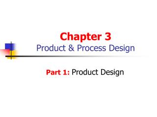 Chapter 3 Product & Process Design