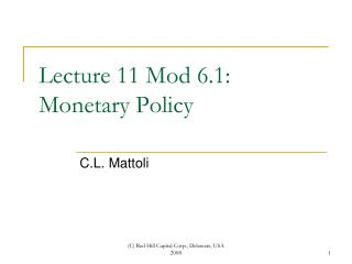 Lecture 11 Mod 6.1: Monetary Policy