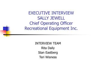EXECUTIVE INTERVIEW SALLY JEWELL  Chief Operating Officer Recreational Equipment Inc.