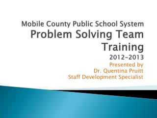 Mobile County Public School System  Problem Solving Team Training 2012-2013