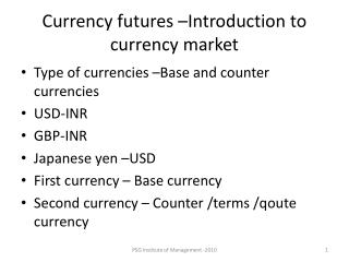 Currency futures –Introduction to currency market