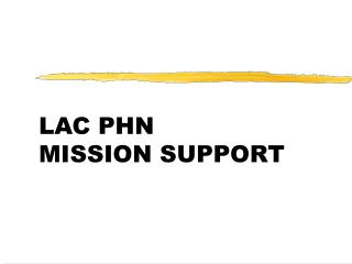 LAC PHN  MISSION SUPPORT