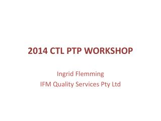 2014 CTL PTP WORKSHOP