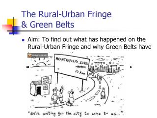 The Rural-Urban Fringe  & Green Belts