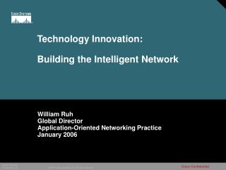Technology Innovation: Building the Intelligent Network