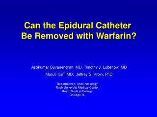 Can the Epidural Catheter  Be Removed with Warfarin?