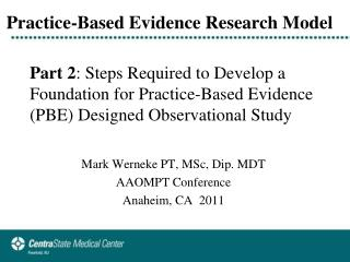 Mark Werneke PT, MSc, Dip. MDT AAOMPT Conference Anaheim, CA  2011