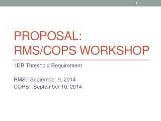 Proposal:   RMS/COPS Workshop
