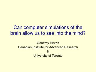 Can computer simulations of the brain allow us to see into the mind?