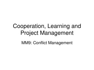 Cooperation, Learning and Project Management