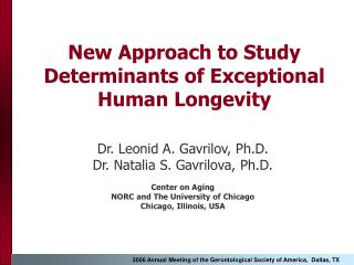 New Approach to Study Determinants of Exceptional Human Longevity