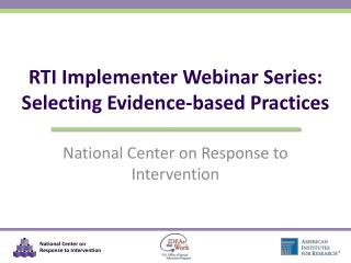 RTI Implementer Webinar Series: Selecting Evidence-based Practices